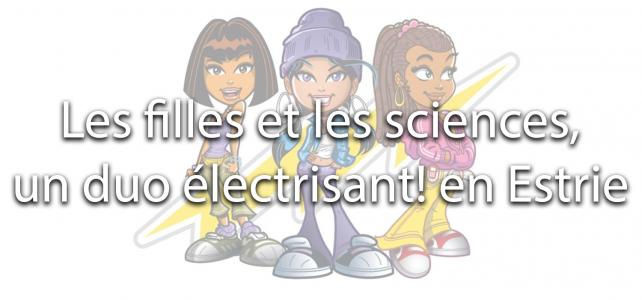 Les filles et les sciences, un duo électrisant! en Estrie